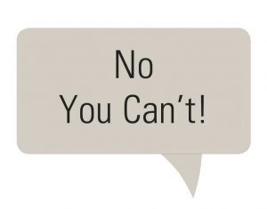 text bubble that reads no you can't